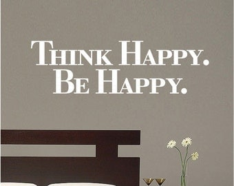 "Wall decals ""Think HAPPY. Be HAPPY."" Vinyl lettering art stickers decor by Decals Murals (Large)"