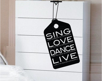 Wall decals QUOTE Sing Love Dance Live Surface graphics - Interior decor by Decals Murals (12x22)