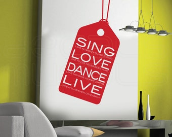 Wall decals QUOTE Sing Love Dance Live Vinyl art surface graphics - Interior decor by Decals Murals (21x40)