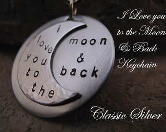 I Love you to the Moon and Back Stainless Steel Keychain