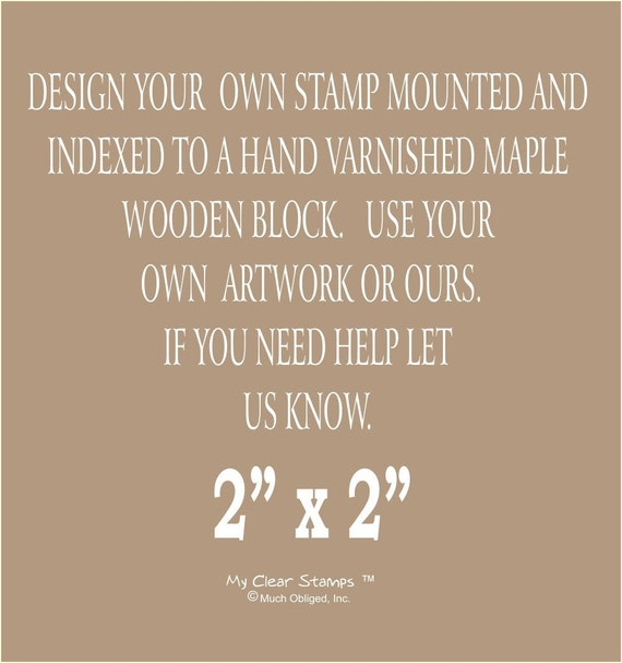Design Your Own Stamp - Indexed and Mounted to a Wooden Block (20286) 2 x 2