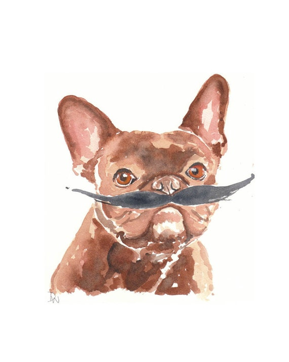 ORIGINAL Dog Watercolor Painting - French Bulldog in a Mustache 8x10