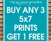 Buy Any 3-5x7 Prints and Get 1-5x7 Print Free (theWordShop Promotion)