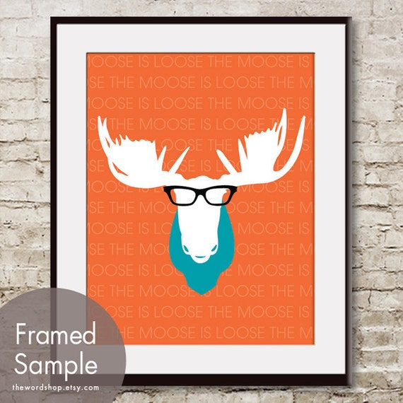 The Moose is Loose (Moose Antlers with Glasses) Art Print (Featured in Crimson Orange and Oceanic Blue) Buy 3 Get One Free