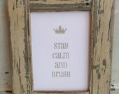Stay Calm and Brush Framed Print with Crown