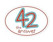42 answer to the universe bumper sticker