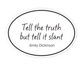 tell the truth Emily Dickinson bumper sticker