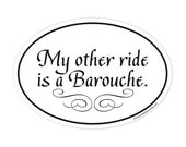my other ride is a Barouche sticker
