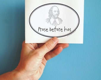 prose before hos shakespeare bumper sticker