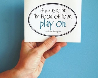 if music be the food of love Shakespeare sticker