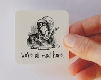 we're all mad here Mad Hatter square magnet