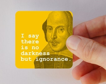 SHAKESPEARE no darkness square magnet