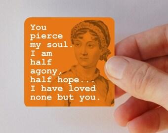 JANE AUSTEN you pierce my soul square magnet