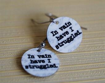 In vain have I struggled earrings