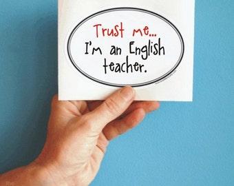 Trust me I'm an English teacher sticker