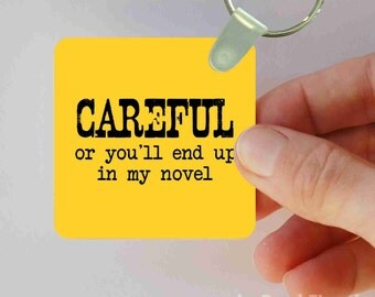 careful...writers keychain