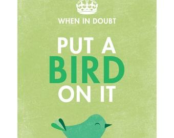 8x10 Print-Put a bird on it