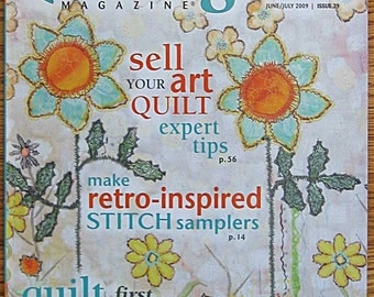 Quilting Arts Magazine June July 2009 Issue 39, Selling Your Quilt Art, Patchwork Paper Collage, Paintstiks, Retro Inspired Stitch Samplers