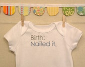 birth: nailed it --- white bodysuit, size 0-3 months --- blue