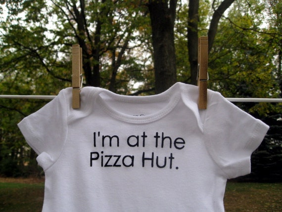 i'm at the pizza hut, i'm at the taco bell --- white onesie size 0 - 3 months