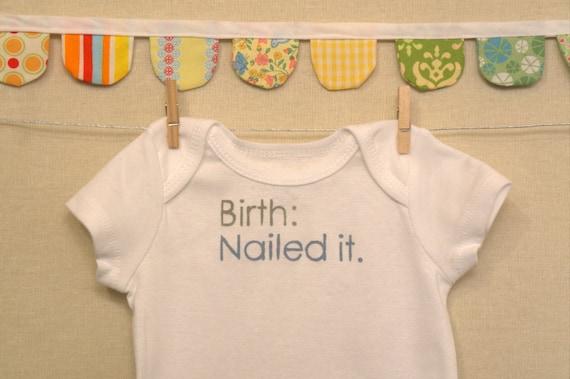 birth: nailed it --- white bodysuit, size 0-3 months --- blue