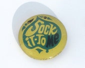 Sock It To Me 60s hippie kitsch pin