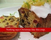 Postcard - Fruitcake - Nothing says Christmas like this crap.
