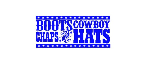 Custom listing for DoubleHollyHobbies - Boots Chaps and Cowboy Hats Vinyl Decal Wall Art Home Decor