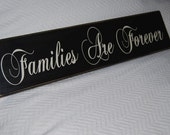 Reserved for MKH26- FAMILIES ARE FOREVER- Wood Sign
