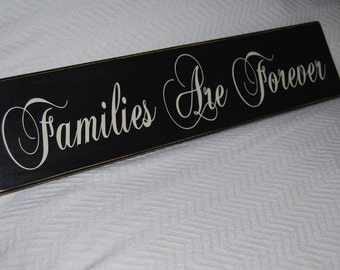 FAMILIES ARE FOREVER- Wood Sign