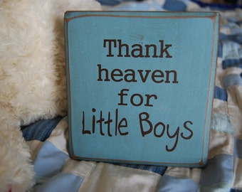 THANK HEAVEN for little boys Wood Sign