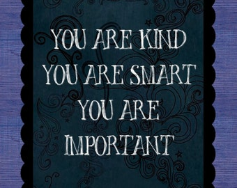 The Help Art Print You are kind - You are smart -You are important - Contemporary 18x24 mounted art block - Motivational