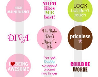 "Funny Girly Sayings - one 4x6 inch digital sheet of 1"" round images for bottlecaps, glass tiles, stickers etc"
