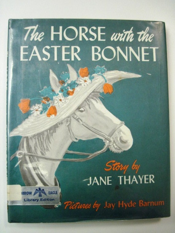 The Horse with the Easter Bonnet - Vintage Children's Book - Jane Thayer - EASTER GIFT