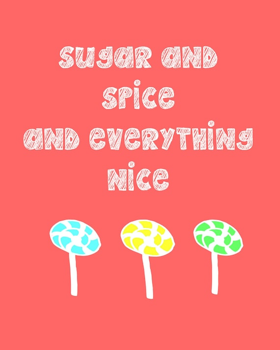 sugar and spice and everything nice. print. digital. 8x10. sweets. typography. kitchen. funny.