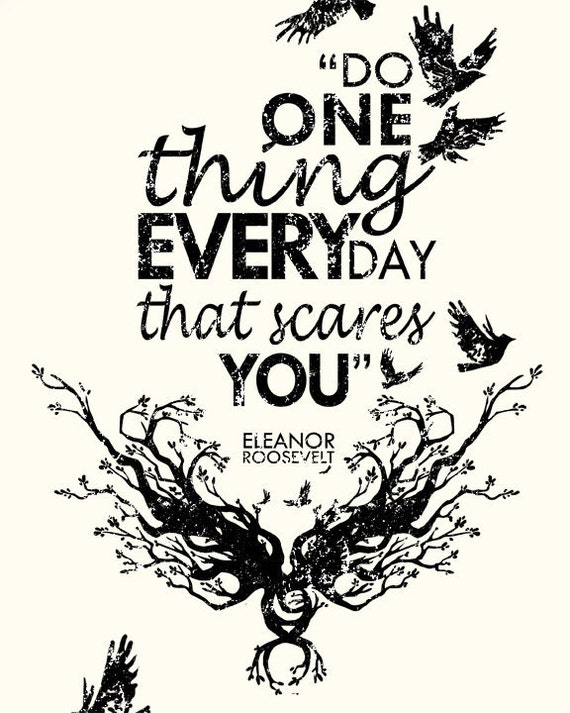 eleanor roosevelt quote do one thing every day that