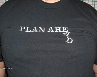 Large black tee shirt -plan ahead- humorous