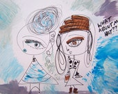 Two Girls in Blue and Brown Original Mixed Media on Archival Paper. Ink, Paint and Marker.