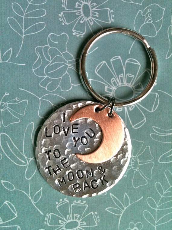 I Love You To The Moon & Back...Hammered Hand Stamped Keychain