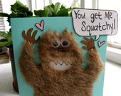 You Get Me Squatchy Love card