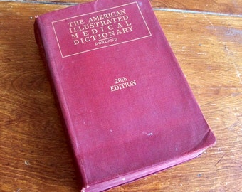 20th Edition of The American Illustrated Medical Dictionary - Printed in 1944