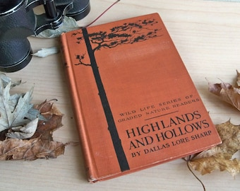 "Rare 1923 Edition of ""Highlands And Hollows"" by Dallas Lore Sharp ""Great Gift for a Nature Lover"" - Illustrated Vintage Book"