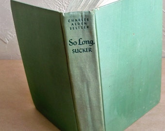 So Long Sucker by Charles Alden Seltzer - Vintage Book