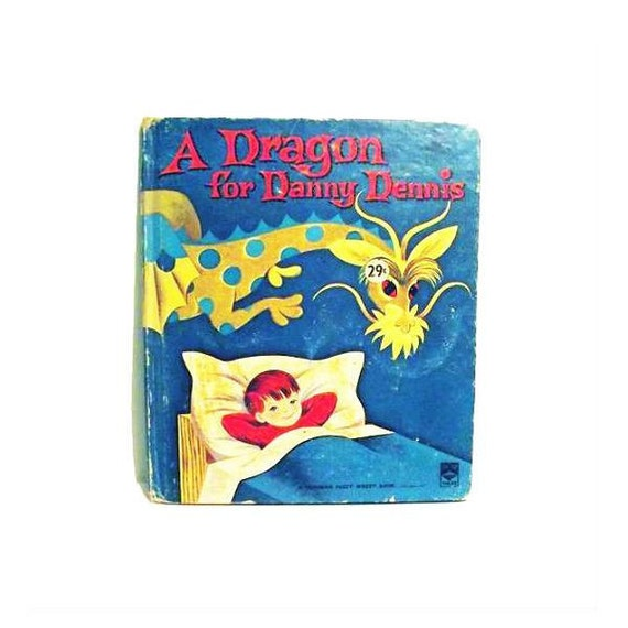 1960s Children's Book - A Dragon for Danny Dennis - Fuzy Wuzzy.