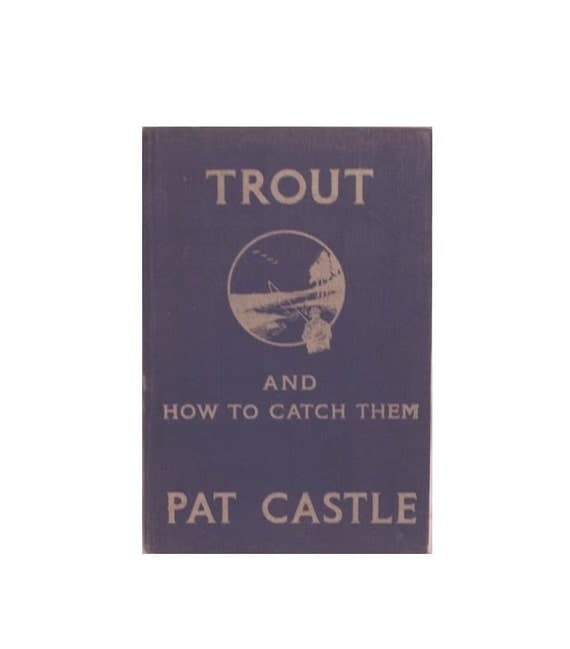 1940s Fishing Book - Trout and How to Catch Them.