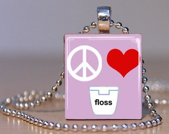 Peace Love Floss Dental Hygienist Assistant or Dentist Pendant made from an Upcycled Scrabble Tile (84)