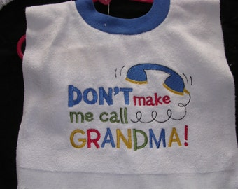 Don'tmake me call Grandma over the head bib