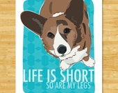 Cardigan Corgi Art Print Modern Dog Art - Life is Short So Are My Legs - Brindle Cardigan Corgi