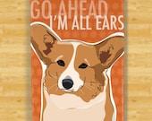 Corgi Magnet - Go Ahead I'm All Ears - Red Pembroke Welsh Corgi Gifts Dog Fridge Refrigerator Magnets