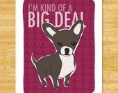 Chihuahua Art Print - Kind of a Big Deal - Black Chihuahua Gifts Funny Dog Pop Art